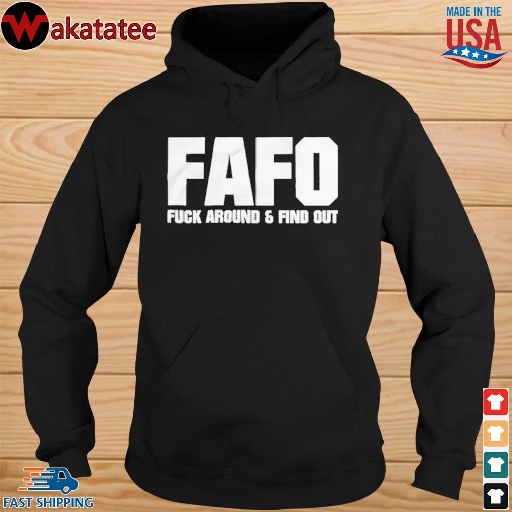 Fafo fuck around and find out s hoodie den