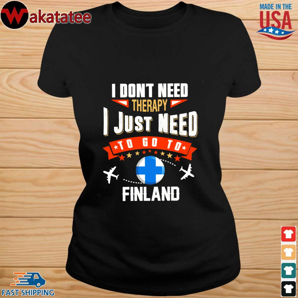 Finland I don't need therapy I just need to go to s ladies den