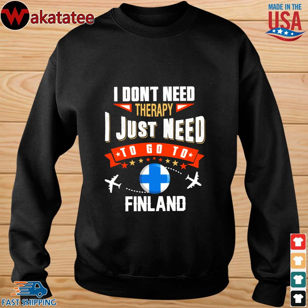 Finland I don't need therapy I just need to go to s sweater den