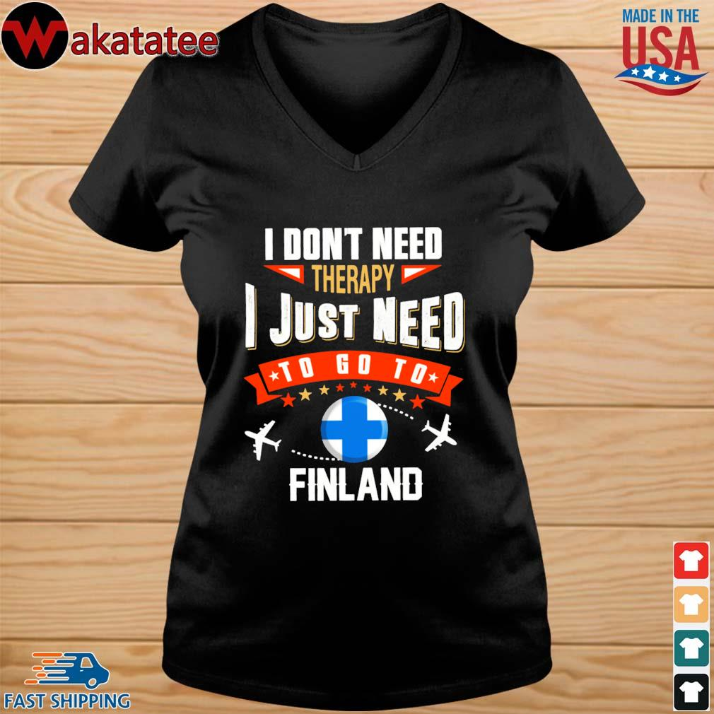 Finland I don't need therapy I just need to go to s vneck den