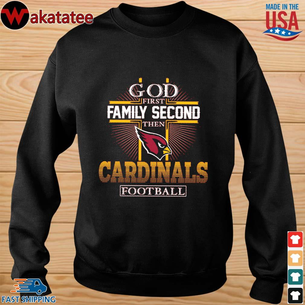 God first Family second then Arizona Cardinals football s sweater den