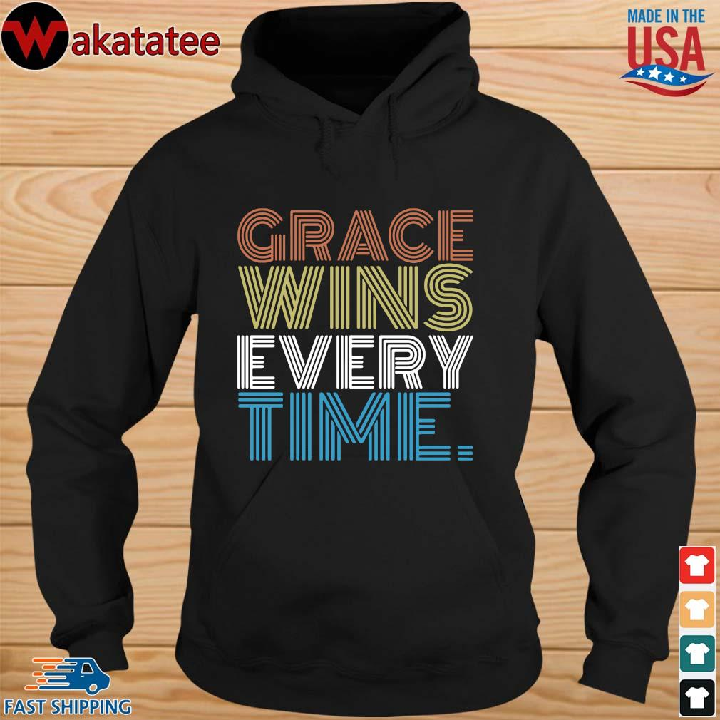 Grace wins every time s hoodie den