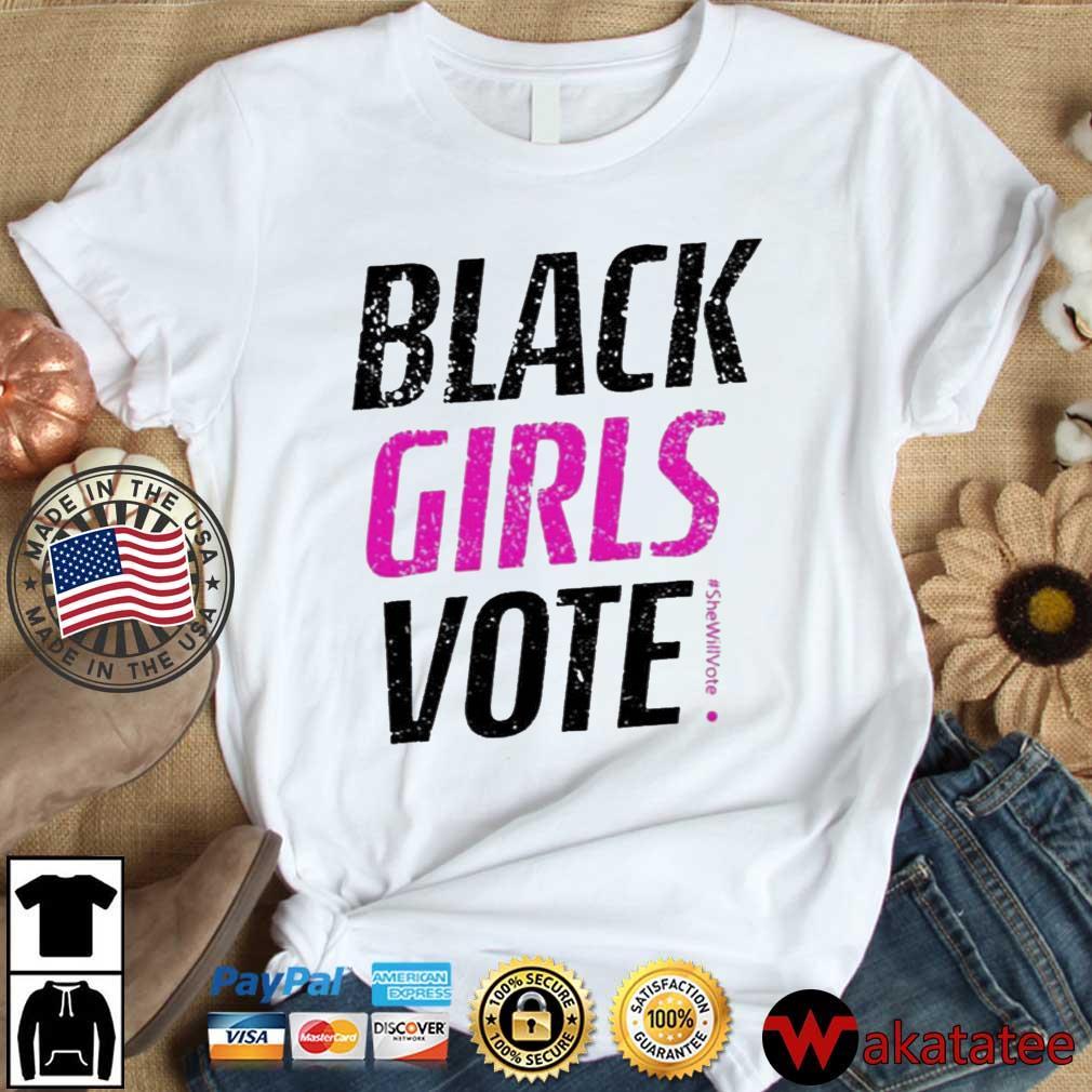 Black Girls Vote #SheWillVote Shirt