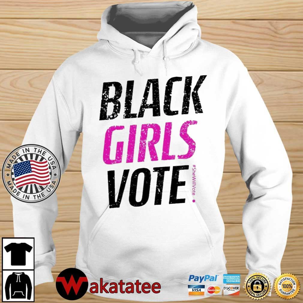 Black Girls Vote #SheWillVote Shirt Wakatatee hoodie trang