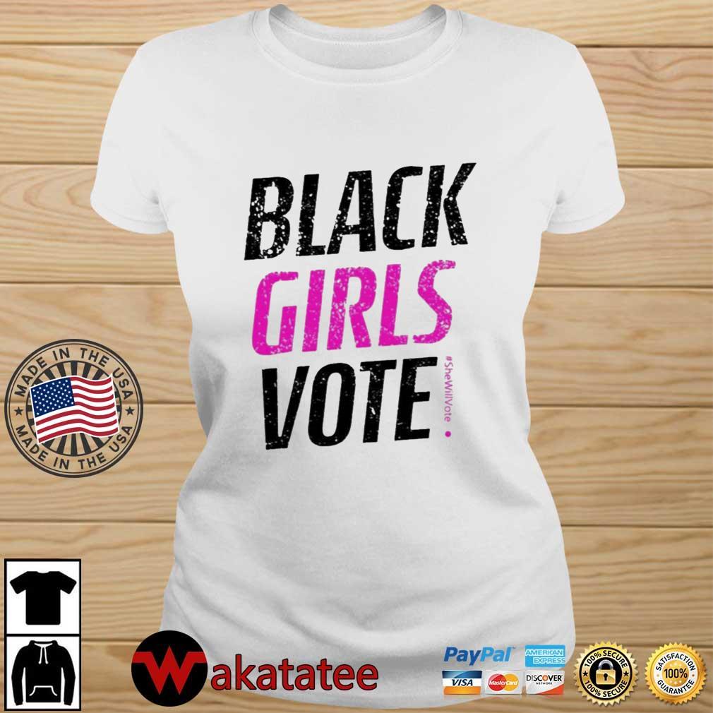 Black Girls Vote #SheWillVote Shirt Wakatatee ladies trang