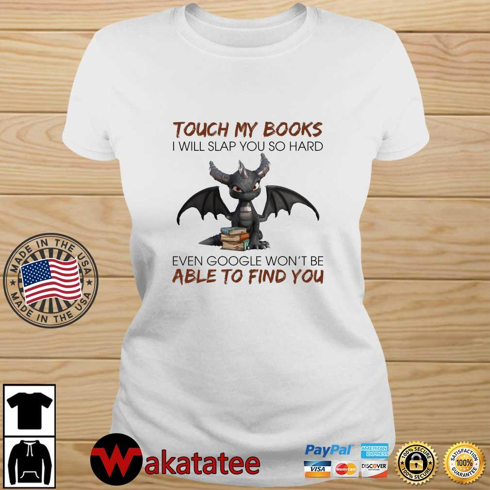 Dragon touch my books I will slap you so hard even google won't be able to find you s Wakatatee ladies trang