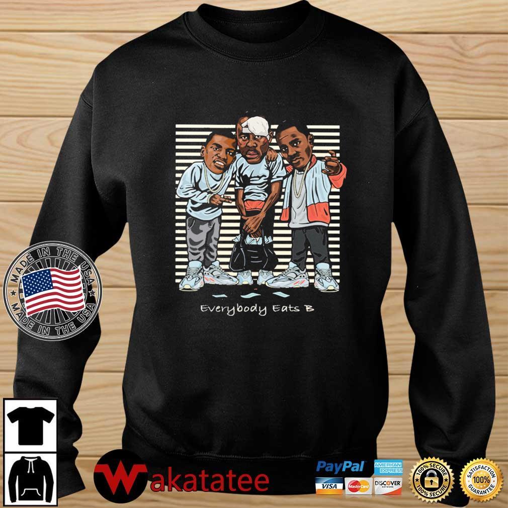 Paid In Full Everybody Eats B Shirt Wakatatee sweater den