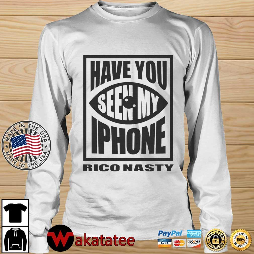 Rico Nasty Have You Seen My iPhone Shirt Wakatatee longsleeve trang