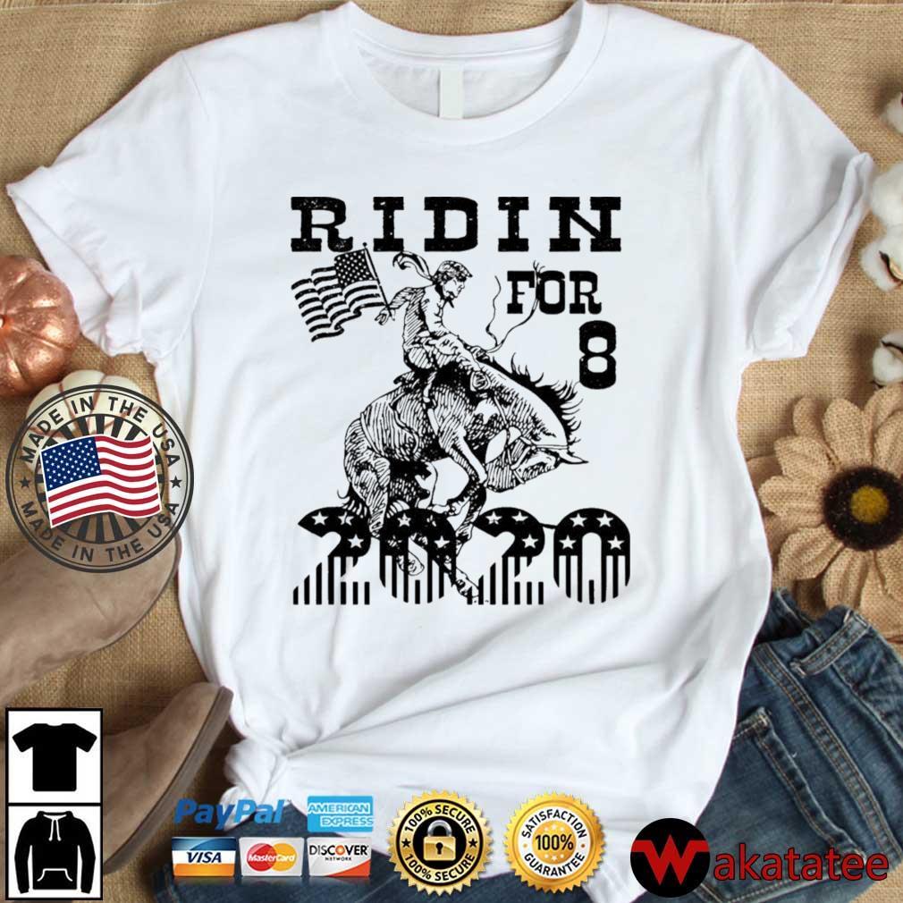 Ridin for 8 2020 shirt