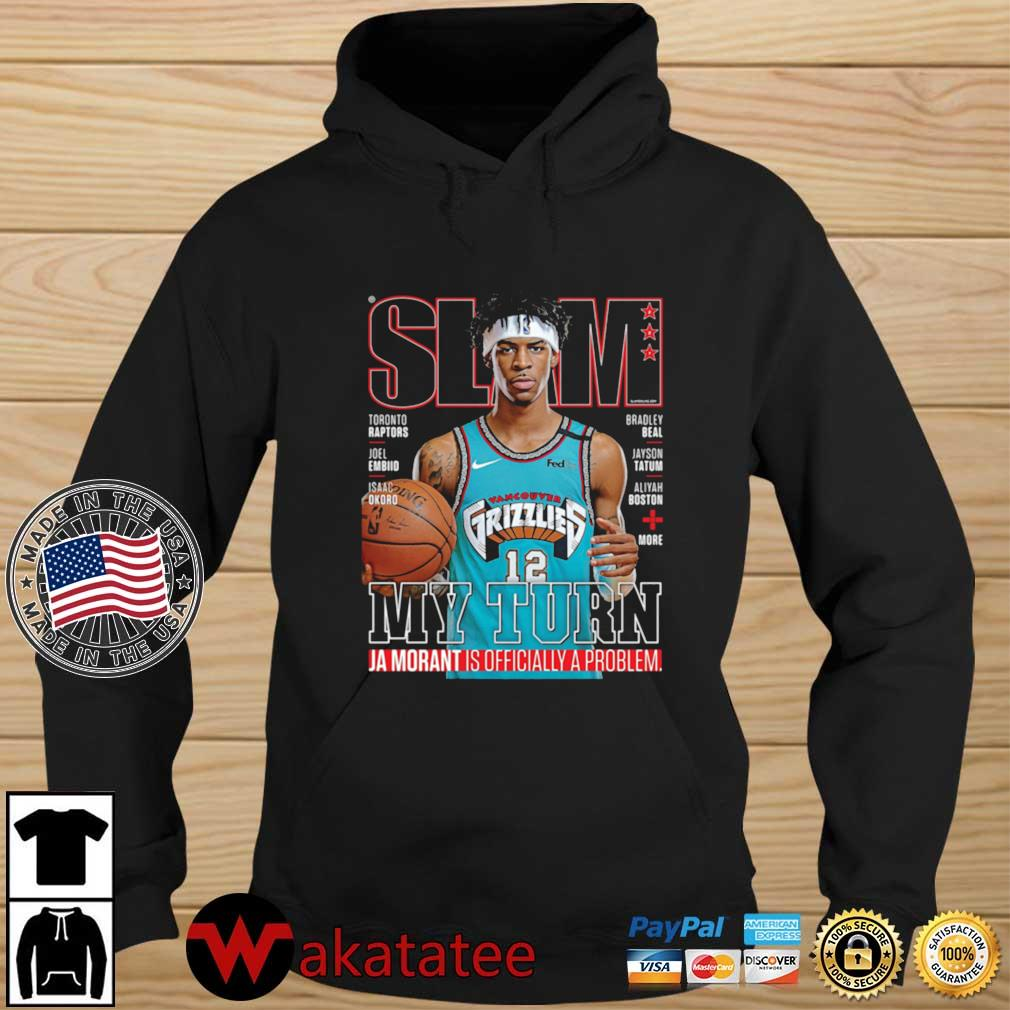 Slam Grizzlies my turn Ja Morant is officially a problem s Wakatatee hoodie den