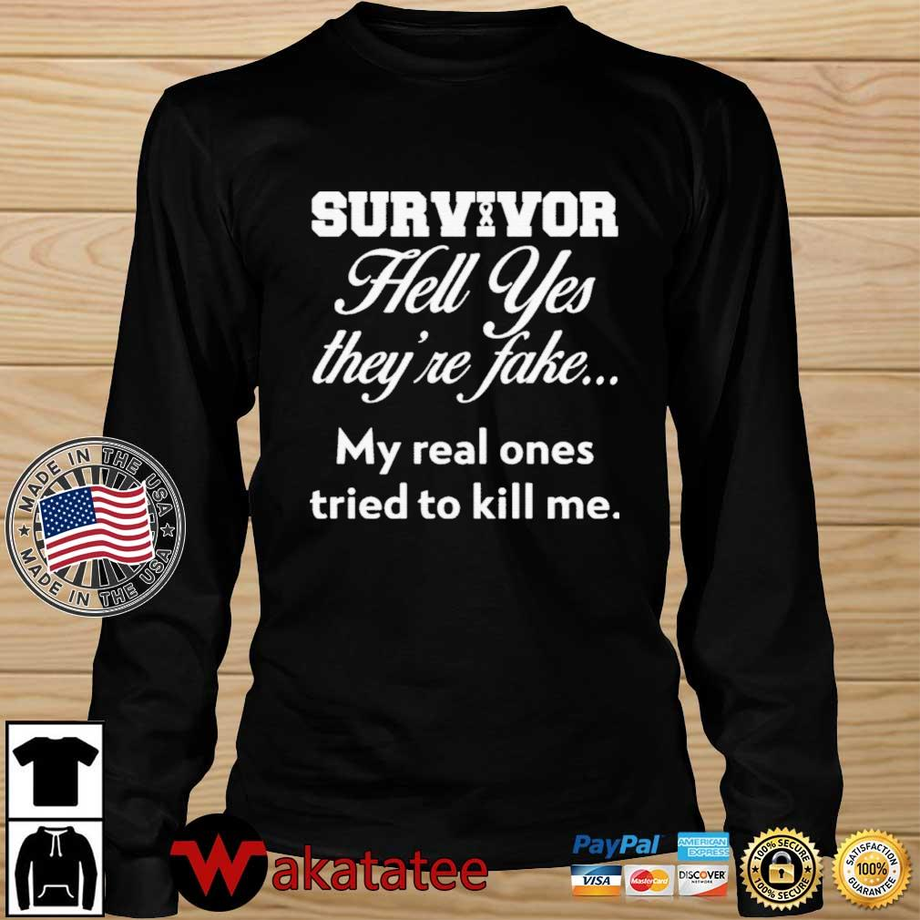 Survivor Hell Yes they're fake my real ones tried to kill Me s Wakatatee longsleeve den