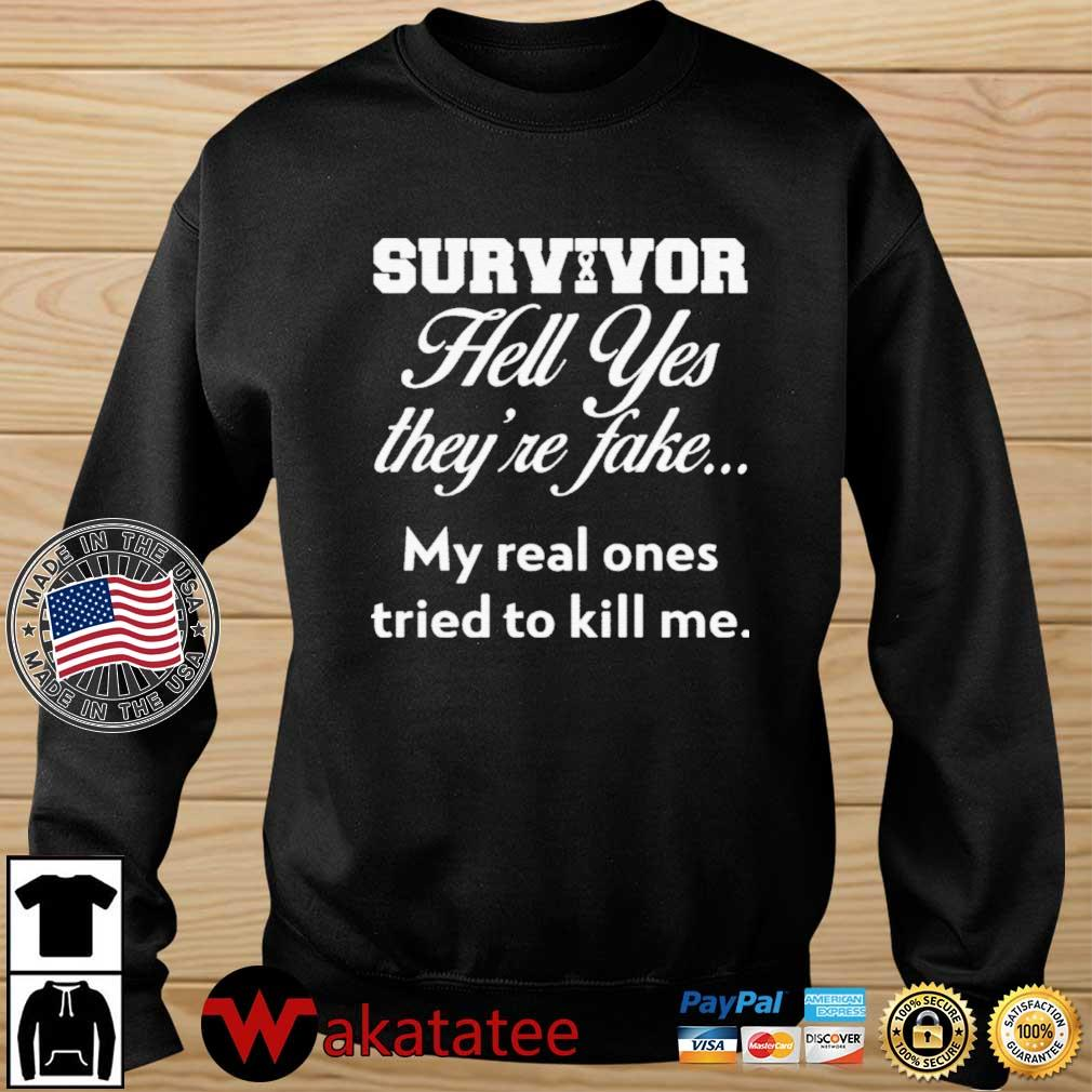 Survivor Hell Yes they're fake my real ones tried to kill Me s Wakatatee sweater den
