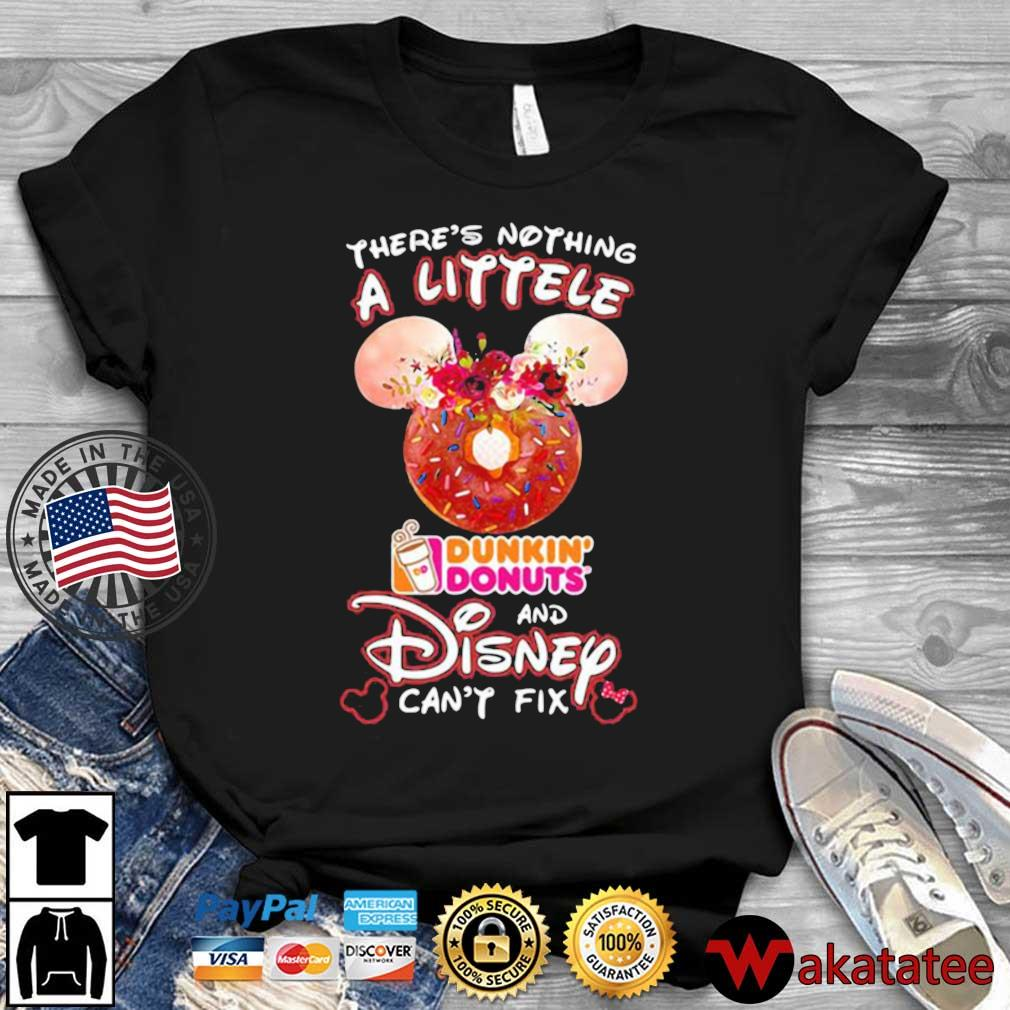 There's nothing Dunkin Donuts and Disney can't fix shirt