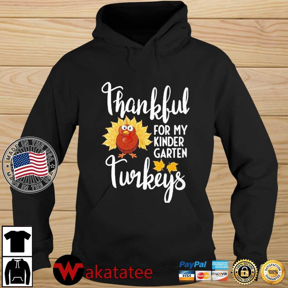 Womens Teachers Thanksgiving Thankful For My Kindergarten Turkeys Shirt Wakatatee hoodie den