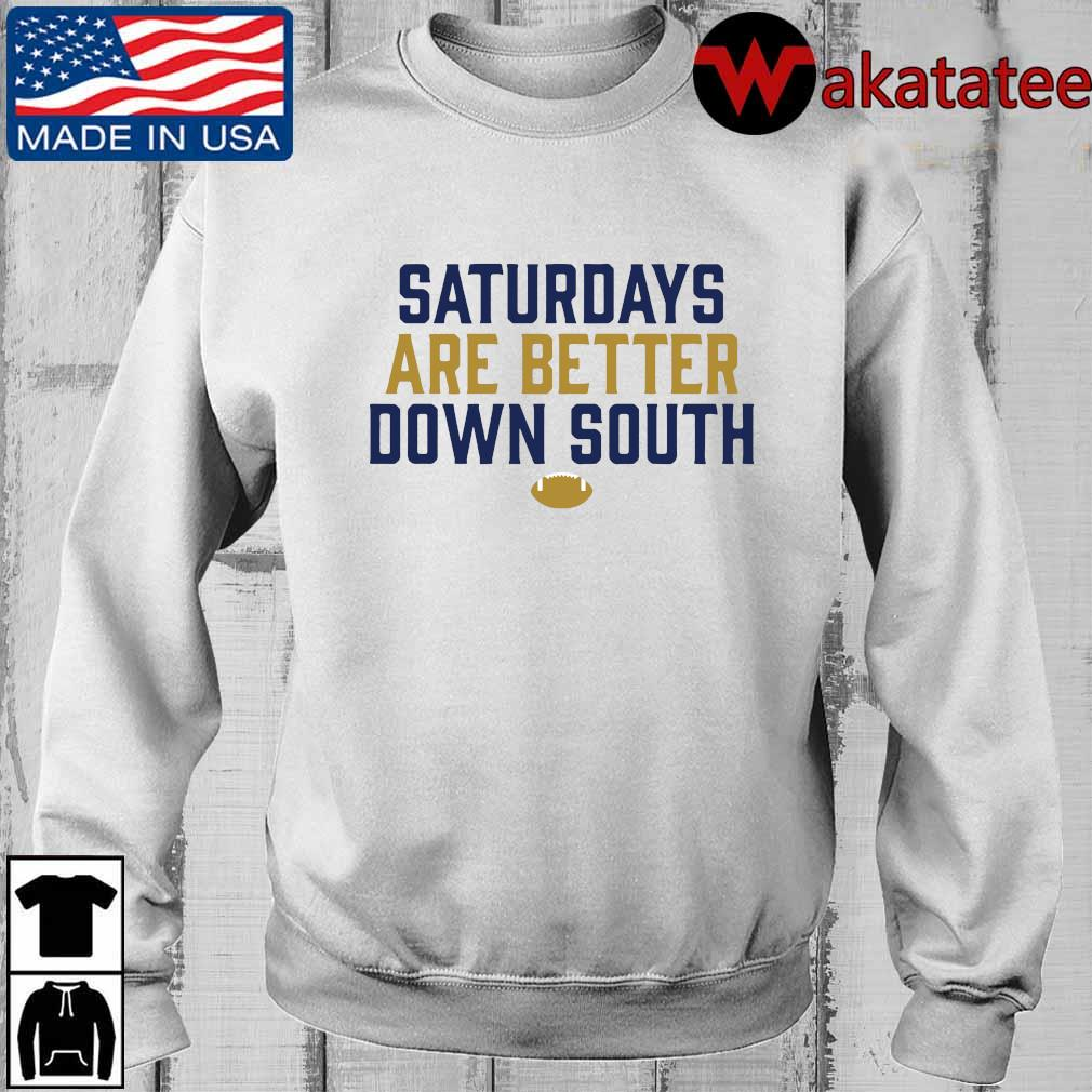 Saturdays are better down south shirts