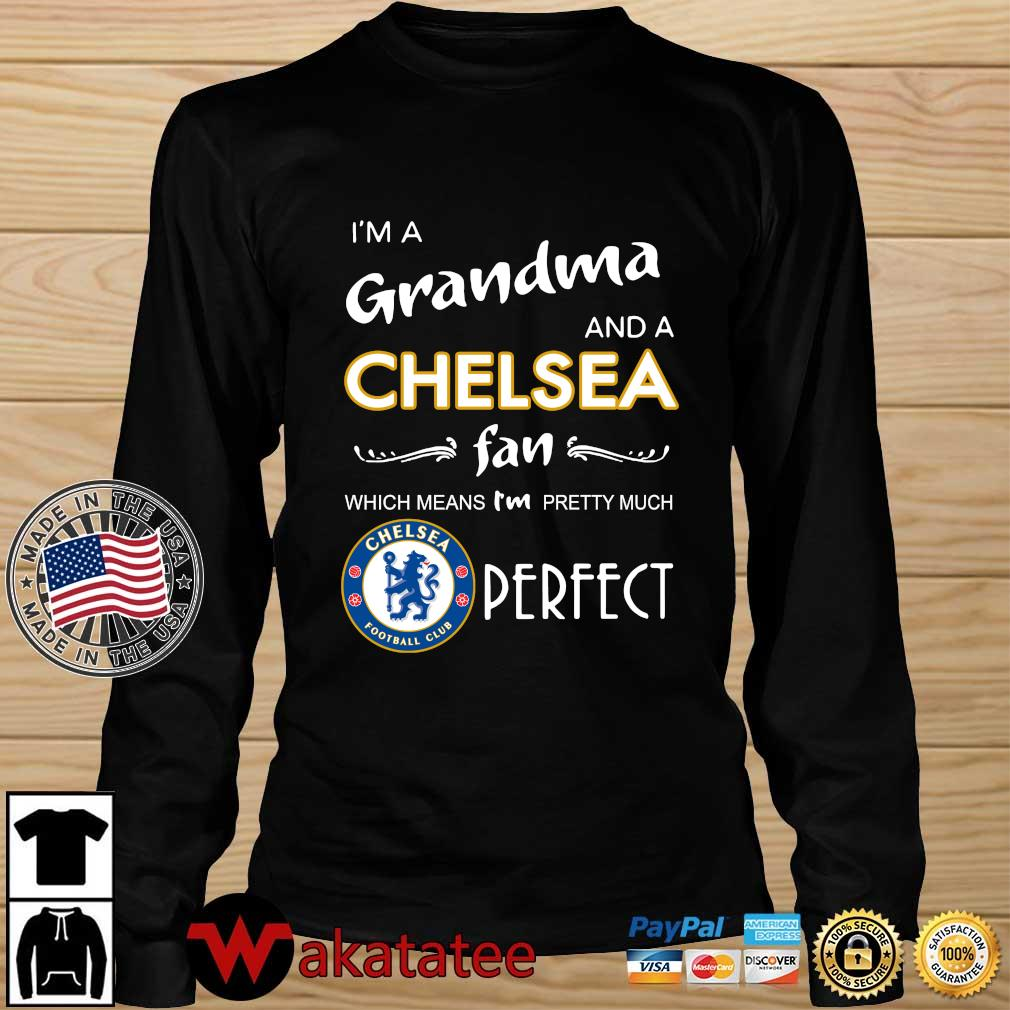 I'm a grandma and a Chelsea fan which means I'm pretty much perfect s Wakatatee longsleeve den