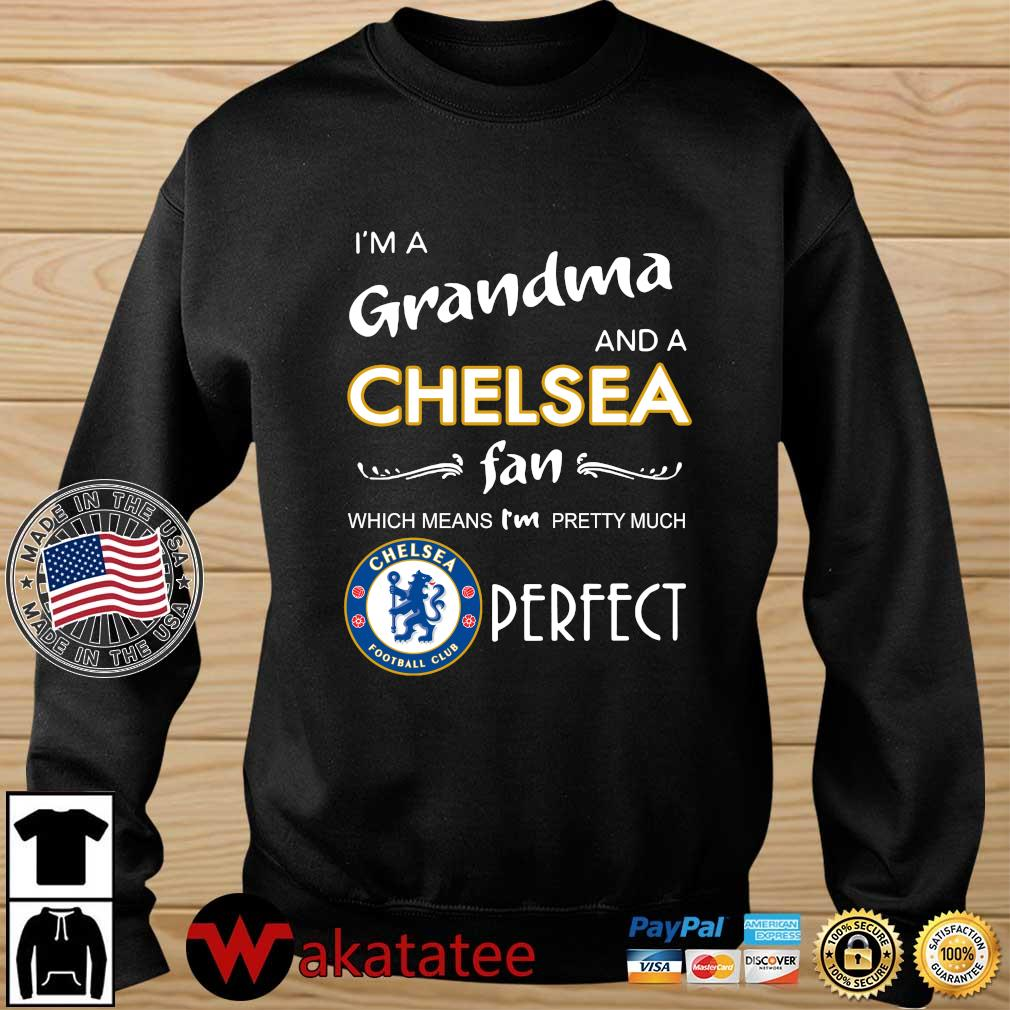 I'm a grandma and a Chelsea fan which means I'm pretty much perfect shirt