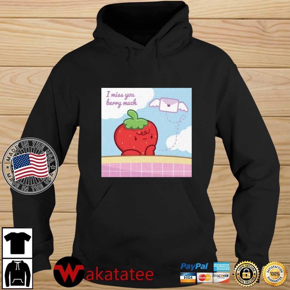 I miss you berry much s Wakatatee hoodie den