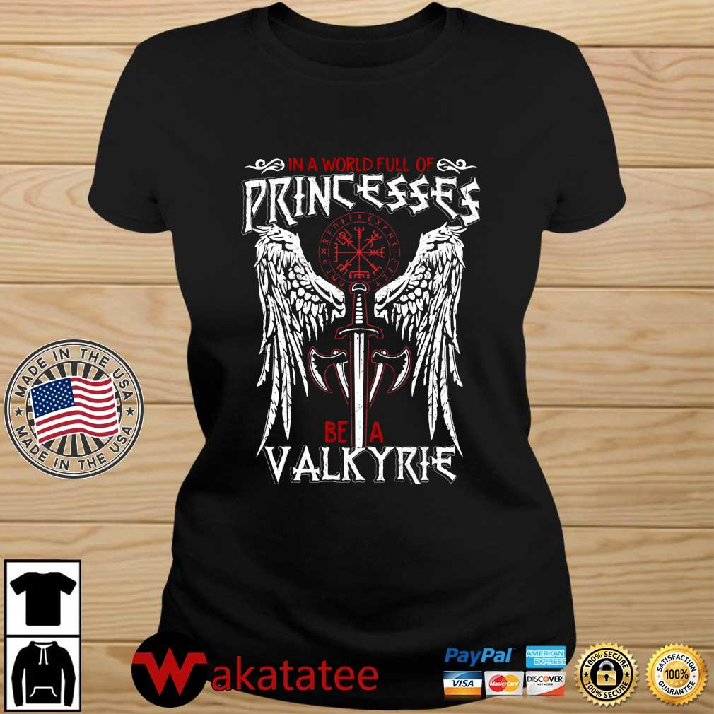 In a world full of princesses be a valkyrie s Wakatatee ladies den